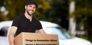the Essential Things to Remember When Hiring a Moving Company